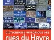 Gagnez Dictionnaire historique Rues Havre