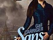 Sans Forme protectorat l'Ombrelle Tome Gail Carriger