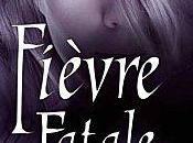 Fièvre fatale– Karen Marie Moning