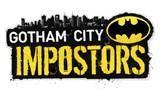 Gotham City Imposteurs retardé