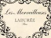 gourmandise… beauté Merveilleuses Ladurée!