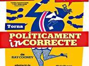 Políticamente Incorrecto Barcelone