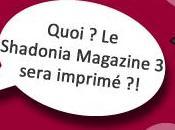 Shadonia Magazine sera imprimé