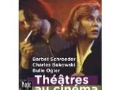 Festival Théâtres cinéma Bobigny Barbet Schroeder, Bulle Ogier, Charles Bukowski
