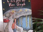 C'est Gogh (mais aurait pu...)