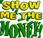Médias écrits show money
