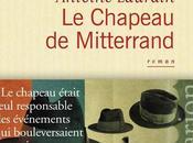 CHAPEAU MITTERAND, d'Antoine LAURAIN