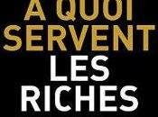 quoi servent riches Jean-Philippe Delsol Nicolas Lecaussin