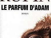 """2012/14 parfum d'Adam"""" Jean-Christophe Rufin"""