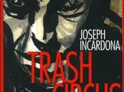 Joseph Incardona Trash Circus