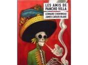 James Carlos Blake Léonard Chemineau, amis Pancho Villa