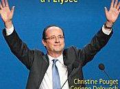 François Hollande Corrèze l'Elysée: coulisses d'une victoire Christine Pouget Corinne Delpuech
