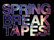 Spring Break Tapes