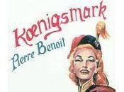 Koenigsmark, roman Pierre Benoit (paru 1918)