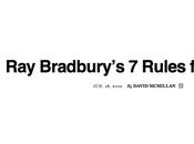 sept règles l'auteur Bradbury (mort mois-ci)...