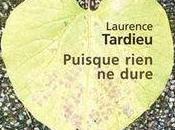 """""""Puisque rien dure"""", Laurence Tardieu: beau livre d'une traite!"""