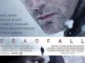 Deadfall bande annonce