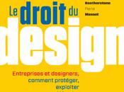 droit design: protéger, exploiter defendre créations