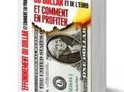 L'effondrement dollar l'euro comment profiter