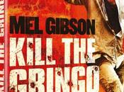 Kill Gringo Gibson back action