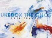 Jukebox Ghost Safe Travels