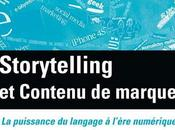 Storytelling contenu marque puissance langage l'ère numérique