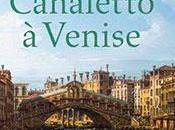 Pour préparer notre visite samedi, j'avais lu:Dossier l'Art hors-série CANALETTO VENISE Septembre 2012
