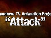 L'anime Attack, annoncé