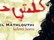 Emel Mathlouthi, Kelmti Horra parole libre)