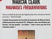 Mauvaises fréquentations Marcia CLARK