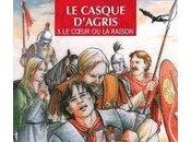 Chronique casque d'Agris cœur raison Silvio Luccisanoet Claire Bigard) ASSOR HIST