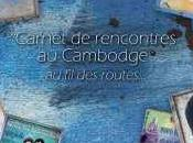 Carnet rencontres Cambodge routes