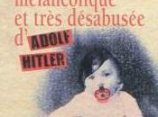 jeunesse mélancolique très désabusée d'Adolf Hitler Michel Folco