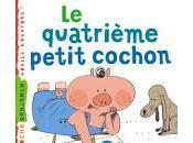 """quatrième petit cochon"""" Agnès Lestrade, 2013"""