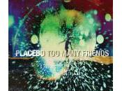 Placebo Many Friends