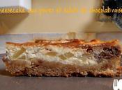 Cheesecake poires éclats chocolat noisette