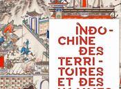 Indochine. territoires hommes, 1856 1956