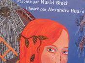 vieux Cric Crac, Muriel Bloch Alexandra Huard