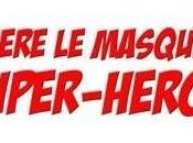 [Comics] DERRIÈRE MASQUE SUPER-HÉROS documentaire Jean-Jacques Launier réalisé Gilles Penso