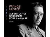 Albert Camus combat pour gloire