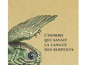 """""""L'Homme savait langue serpents"""" d'Andrus Kivirähk"""