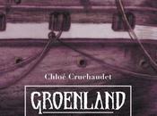 GROENLAND MANHATTAN, Chloé CRUCHAUDET