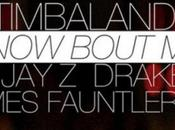Timbaland enfin retour avec titre know bout featuring drake james fauntleroy!