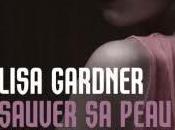 Sauver peau Lisa Gardner