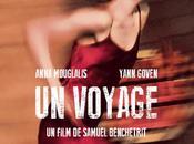Voyage Samuel Benchetrit avec Anna Mouglalis, Yann Goven Céline Sallette Ciné Avril 2014