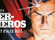 Exposition Super-Héros, l'Art d'Alex Ross