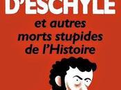 tortue d'Eschyle autres morts stupides l'Histoire
