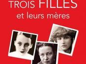 Duras, Beauvoir, Colette Trois filles leurs mčres Sophie Carquain