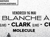 places Rone (live), Clark (live) Cubenx Showcase (Paris)