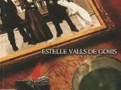 gentlemen l'étrange, Estelle Valls Gomis